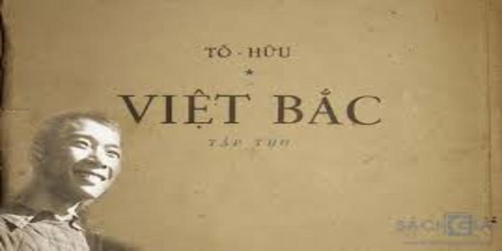 Hệ thống kiến thức bài thơ Việt Bắc