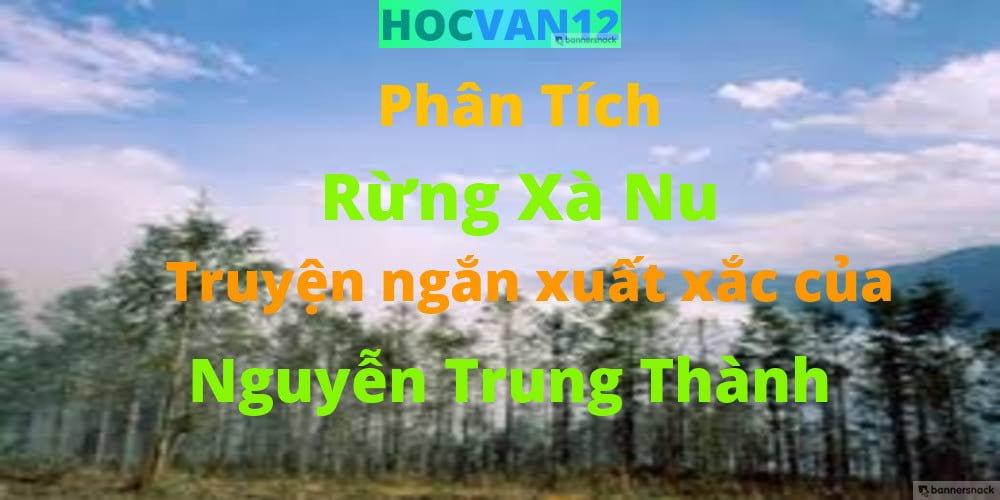 Phân tích Rừng xà nu truyện ngắn xuất xắc của Nguyễn Trung Thành