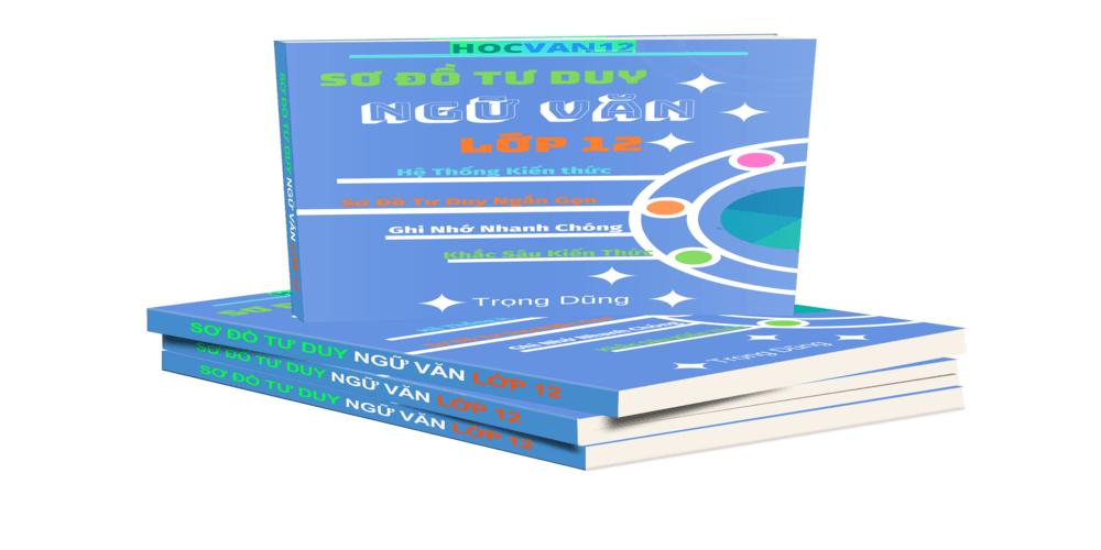 Bộ Sơ đồ tư duy ngữ văn lớp 12 chuẩn nhất của Hocvan12